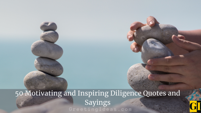 50 Motivating and Inspiring Diligence Quotes and Sayings