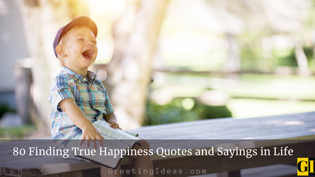 80 Finding True Happiness Quotes and Sayings in Life