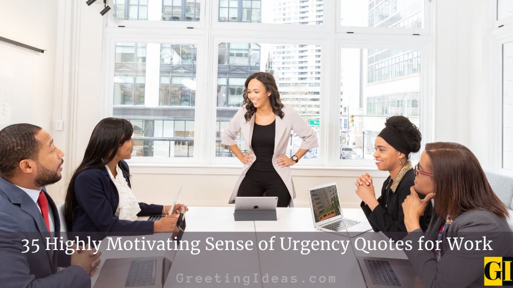35 Highly Motivating Sense of Urgency Quotes for Work