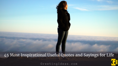45 Most Inspirational Useful Quotes and Sayings for Life