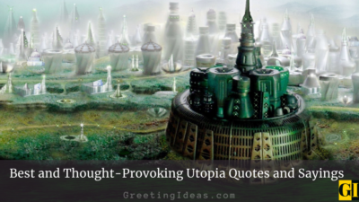 Best and Thought-Provoking Utopia Quotes and Sayings