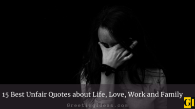 15 Best Unfair Quotes about Life, Love, Work and Family