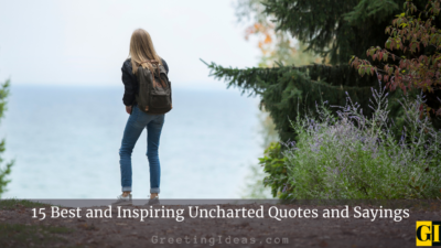15 Best and Inspiring Uncharted Quotes and Sayings