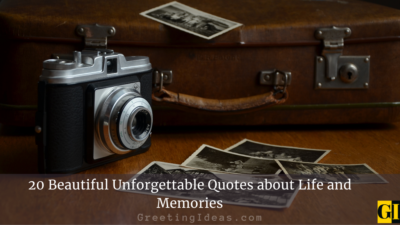 20 Beautiful Unforgettable Quotes about Life and Memories