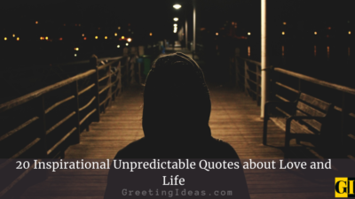 20 Inspirational Unpredictable Quotes about Love and Life