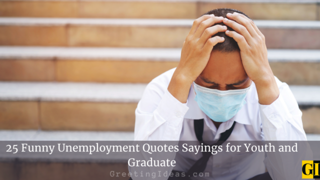 25 Genuine Unemployment Quotes Sayings for Youth and Graduate