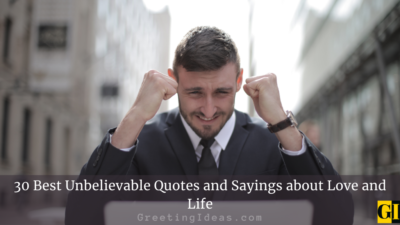 30 Best Unbelievable Quotes and Sayings about Love and Life