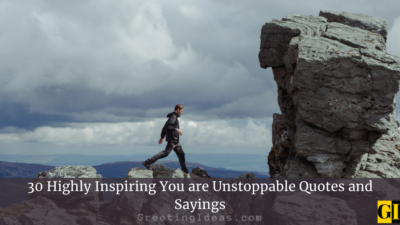 30 Highly Inspiring You are Unstoppable Quotes and Sayings