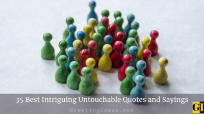 35 Best Intriguing Untouchable Quotes and Sayings