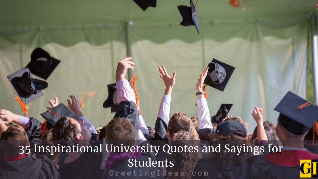 35 Inspirational University Quotes and Sayings for Students