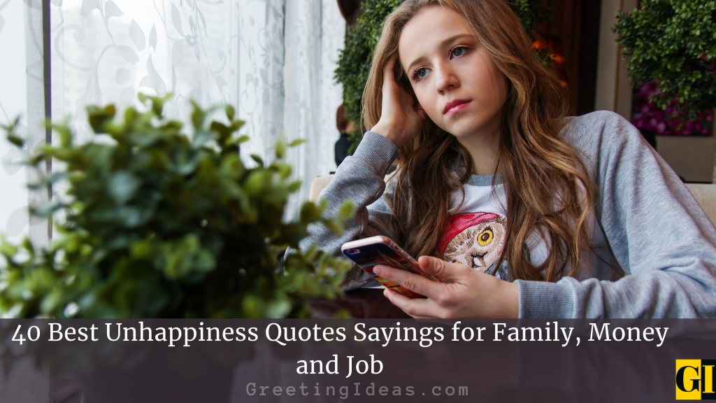 40 Best Unhappiness Quotes Sayings for Family Money and Job