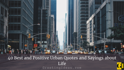 40 Best and Positive Urban Quotes and Sayings about Life