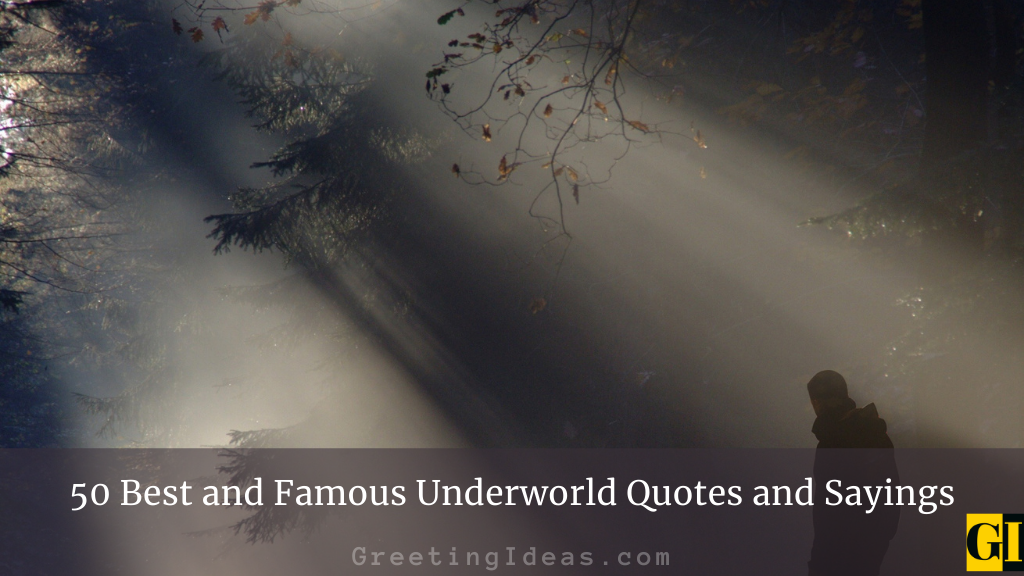 50 Best and Famous Underworld Quotes and Sayings