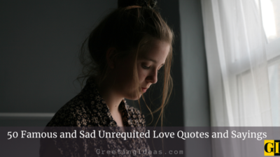 50 Famous and Sad Unrequited Love Quotes and Sayings