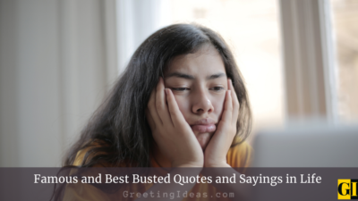 Famous and Best Busted Quotes and Sayings in Life