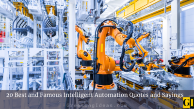 20 Best and Famous Intelligent Automation Quotes and Sayings