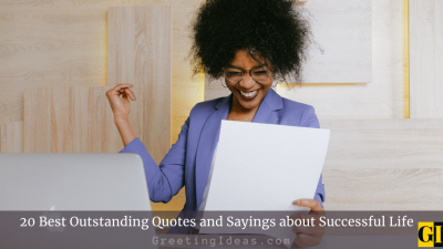 20 Best Outstanding Quotes and Sayings about Successful Life