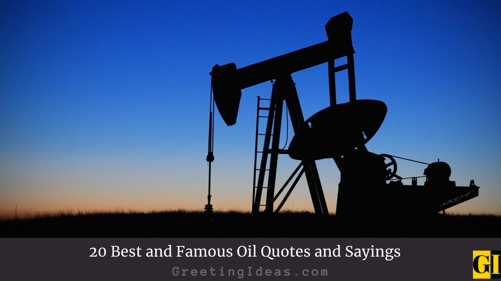 20 Best and Famous Oil Quotes and Sayings