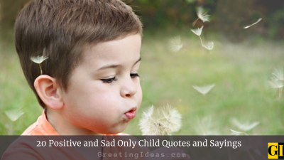 20 Positive and Sad Only Child Quotes and Sayings