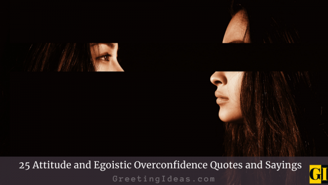 25 Attitude and Egoistic Overconfidence Quotes and Sayings