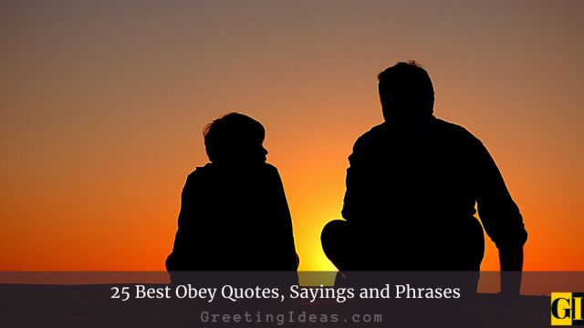 25 Best Obey Quotes, Sayings and Phrases