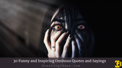 30 Funny and Inspiring Ominous Quotes and Sayings