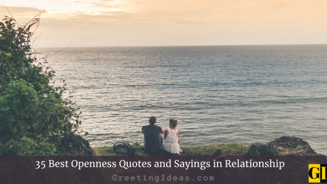 35 Best Openness Quotes and Sayings in Relationship