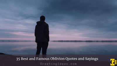 35 Best and Famous Oblivion Quotes and Sayings