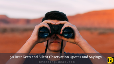 50 Best Keen and Silent Observation Quotes and Sayings