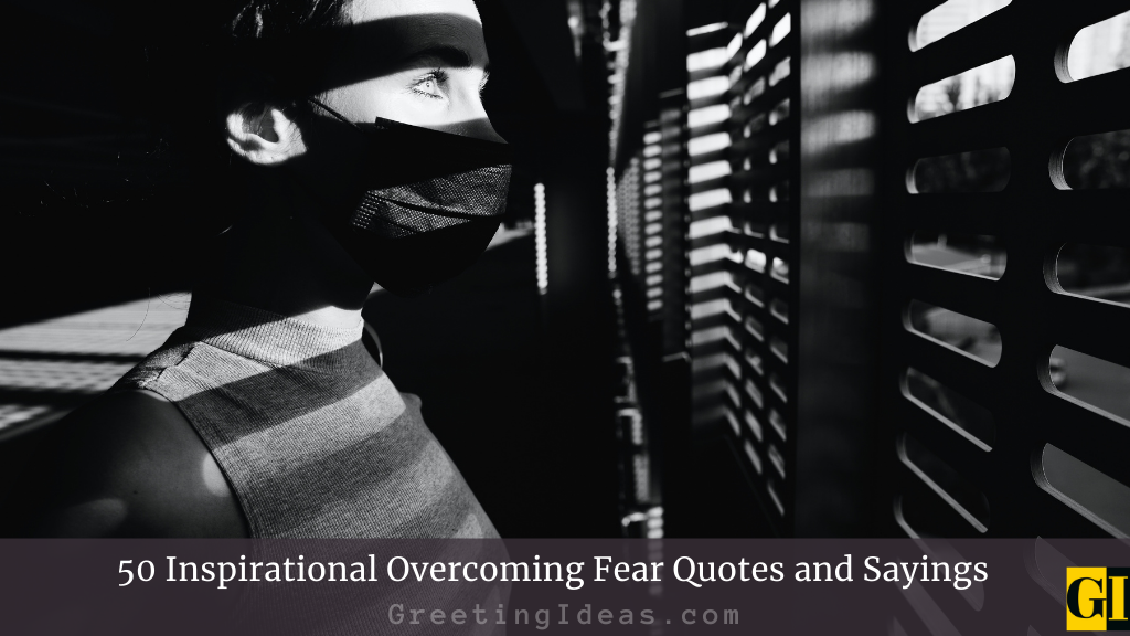 50 Inspirational Overcoming Fear Quotes and Sayings