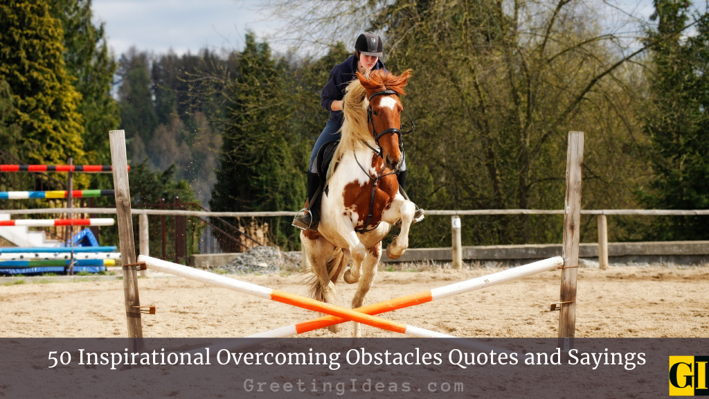 50 Inspirational Overcoming Obstacles Quotes and Sayings