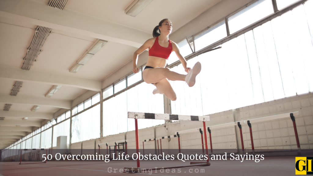 50 Overcoming Life Obstacles Quotes and Sayings