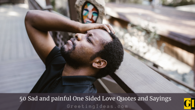50 Sad and Painful One Sided Love Quotes and Sayings