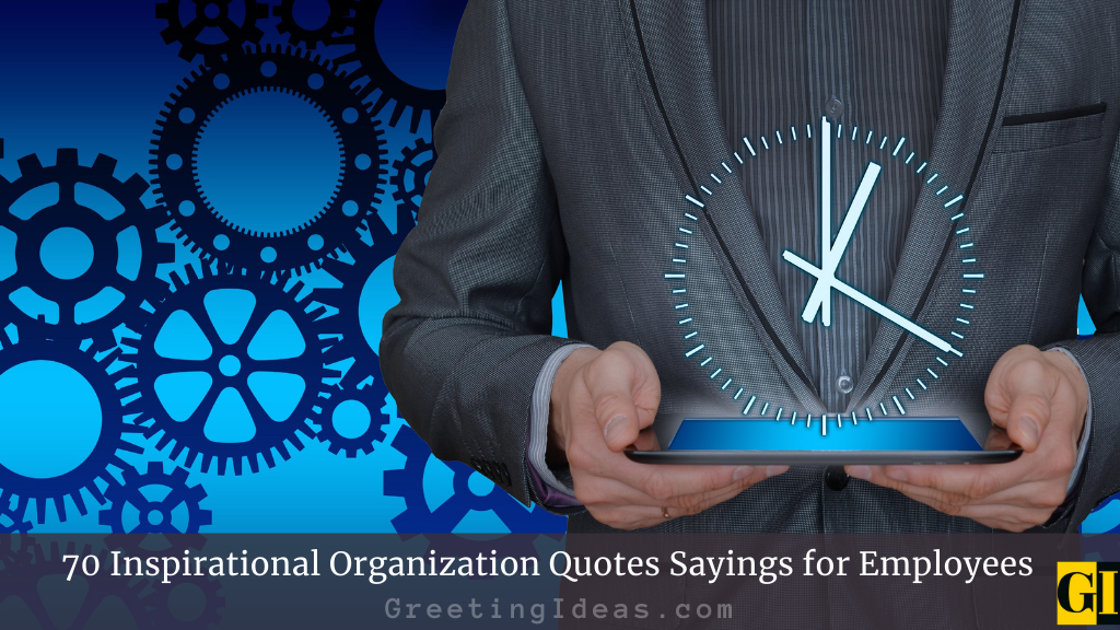 70 Inspirational Organization Quotes Sayings for Employees