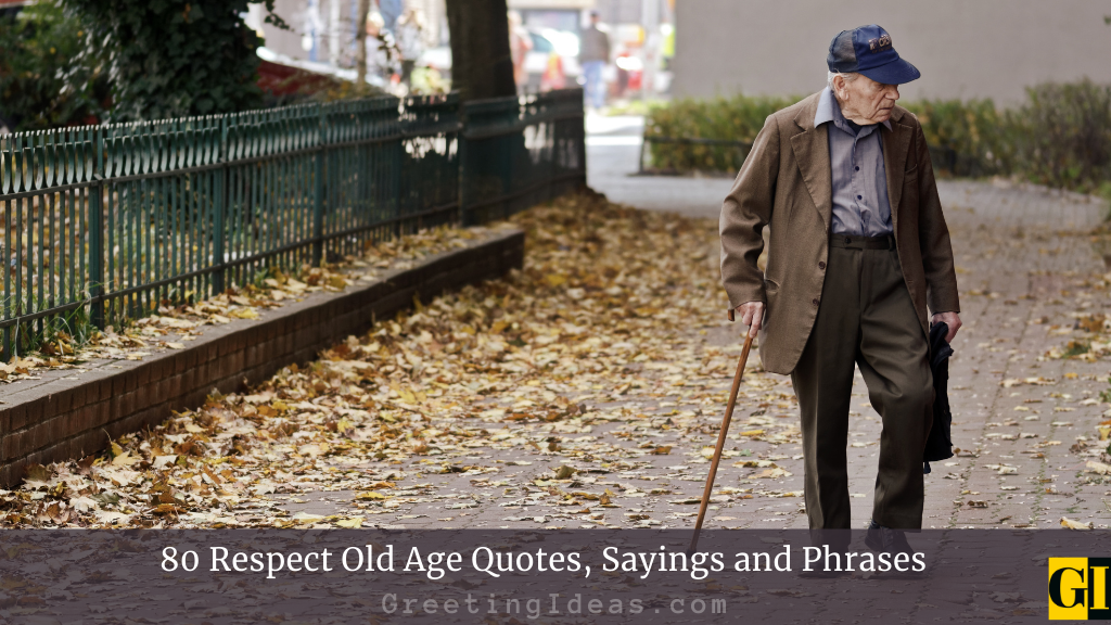 80 Respect Old Age Quotes Sayings and Phrases