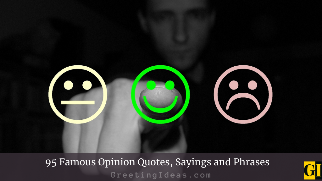95 Famous Opinion Quotes Sayings and Phrases