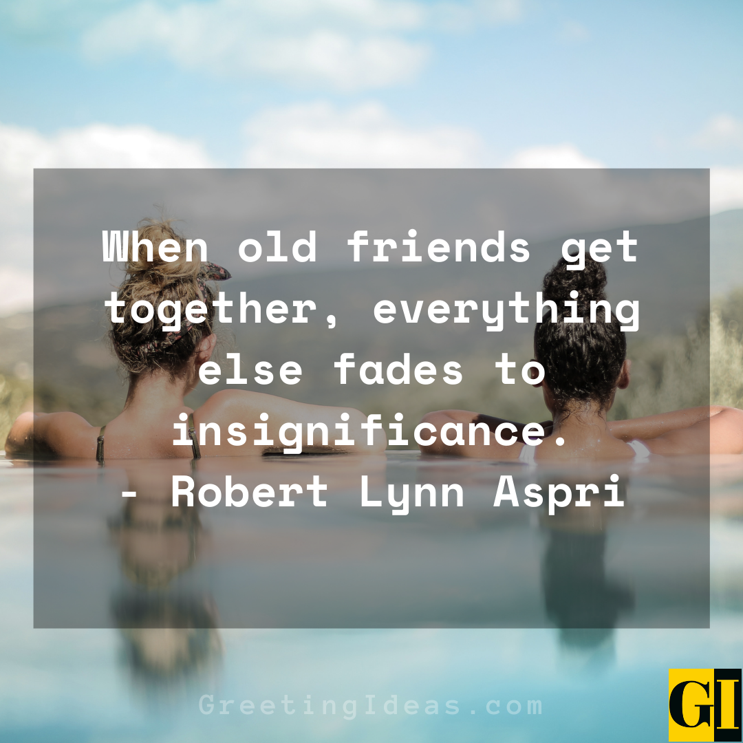 Old Friends Quotes Greeting Ideas 7